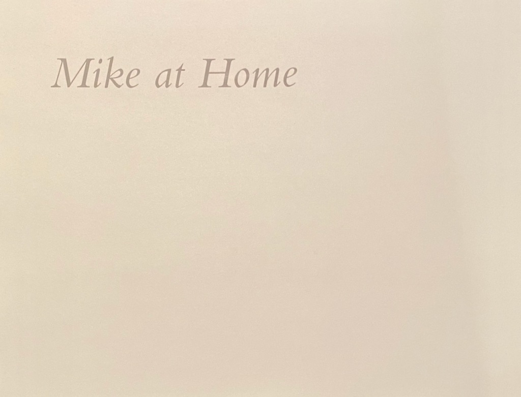 My Brother Michael: New Section - Mike at Home